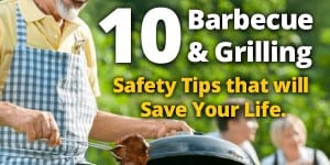 10 Barbecue & Grilling Safety Tips that will Save Your Life